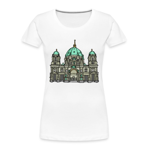 Berlin Cathedral - Women's Premium Organic T-Shirt