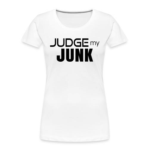 Judge my Junk Tshirt 03 - Women's Premium Organic T-Shirt