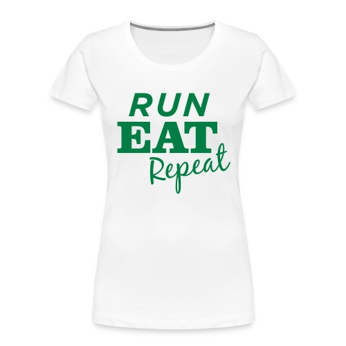 Run Eat Repeat buttons medium - Women's Premium Organic T-Shirt