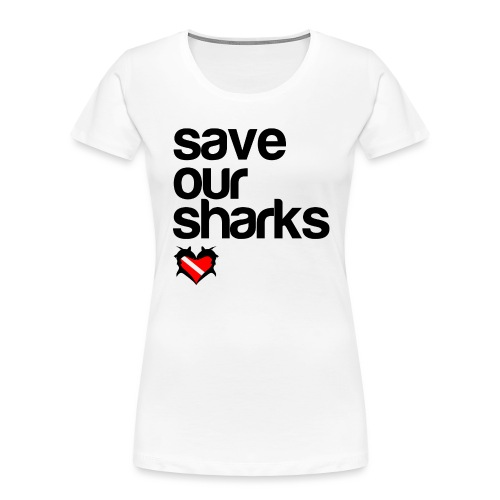 Save Our Sharks - Women's Premium Organic T-Shirt