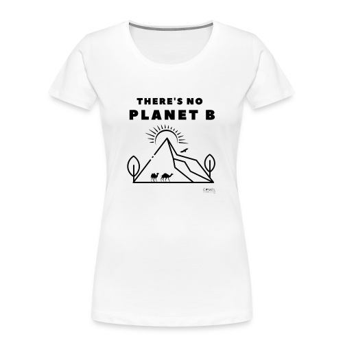 There s No Planet B Camel Design - Women's Premium Organic T-Shirt