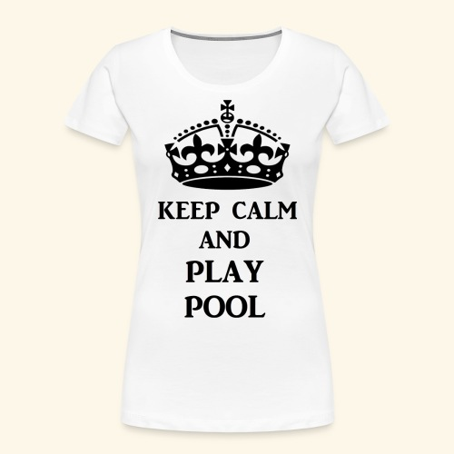 keep calm play pool blk - Women's Premium Organic T-Shirt