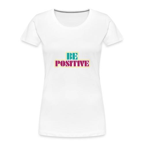BE positive - Women's Premium Organic T-Shirt