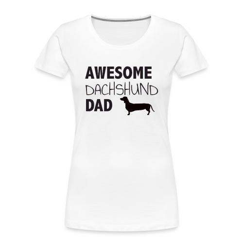 Awesome Dachshund Dad - Women's Premium Organic T-Shirt