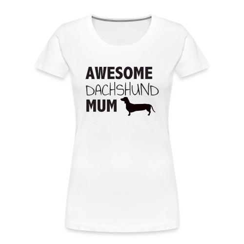 Awesome Dachshund Mum - Women's Premium Organic T-Shirt