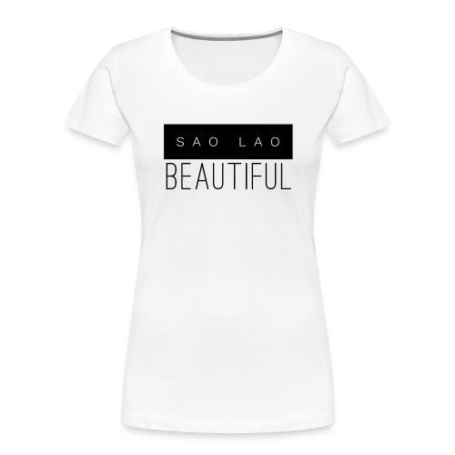Sao Lao Beautiful - Women's Premium Organic T-Shirt