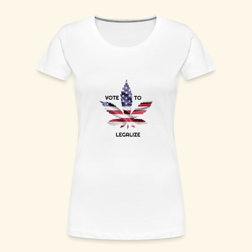 VOTE TO LEGALIZE - AMERICAN CANNABISLEAF SUPPORT - Women's Premium Organic T-Shirt