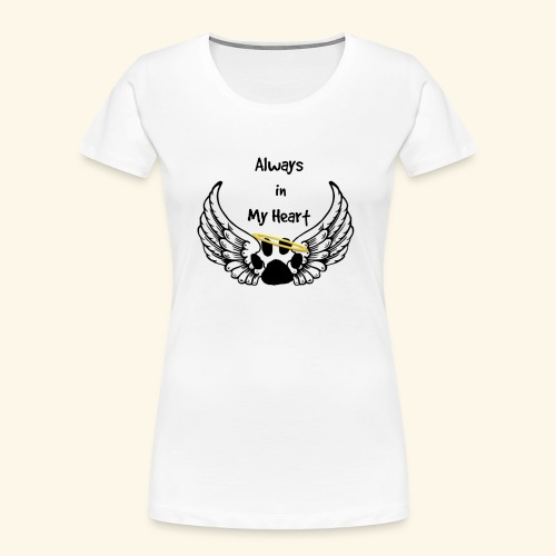 Always In my Heart Angle wings And paw Design - Women's Premium Organic T-Shirt
