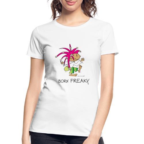 Born Freaky - Women's Premium Organic T-Shirt