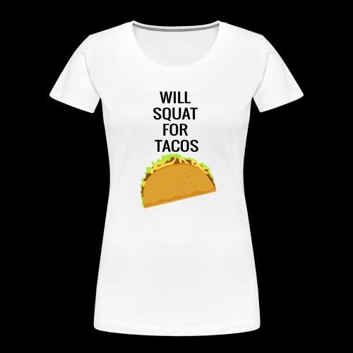 Squat for Tacos - Women's Premium Organic T-Shirt