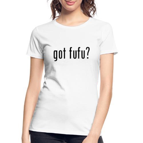 gotfufu-black - Women's Premium Organic T-Shirt