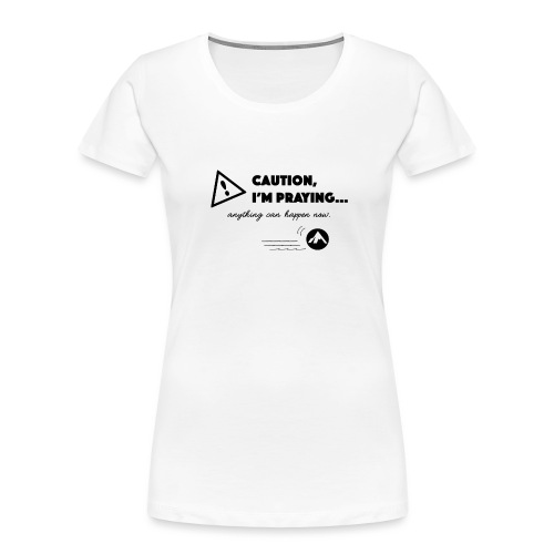 Anything Can Happen Now - Women's Premium Organic T-Shirt