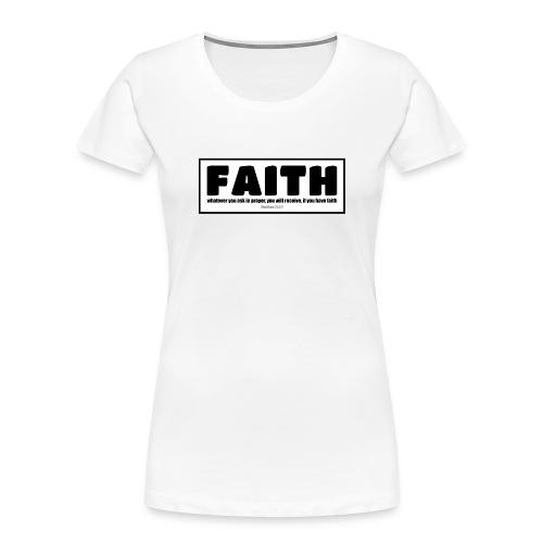 Faith - Faith, hope, and love - Women's Premium Organic T-Shirt