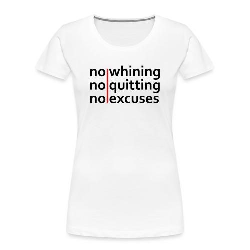 No Whining | No Quitting | No Excuses - Women's Premium Organic T-Shirt
