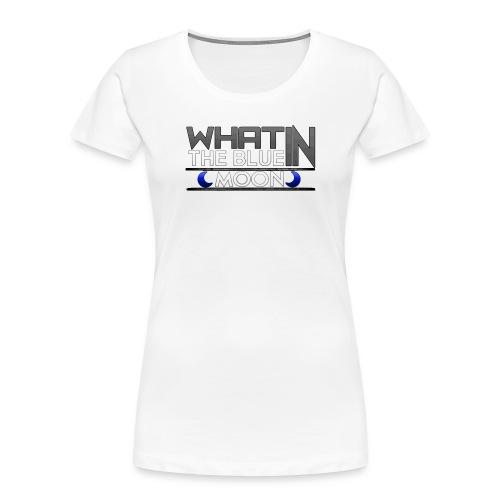 What in the BLUE MOON T-Shirt - Women's Premium Organic T-Shirt