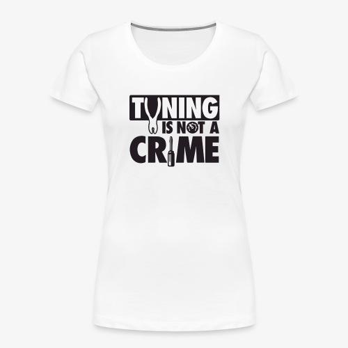 Tuning is not a crime - Women's Premium Organic T-Shirt