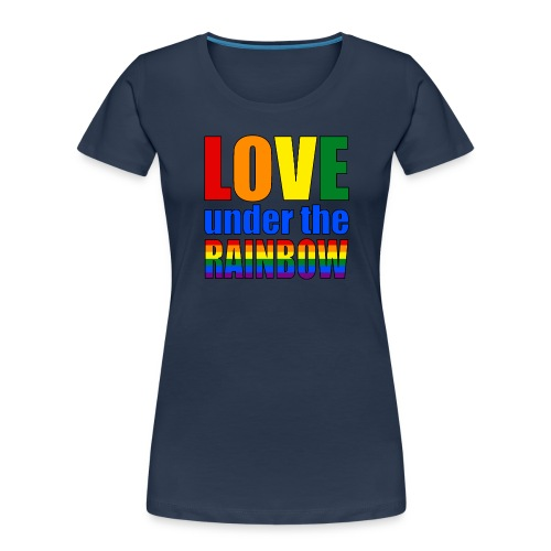 Somewhere under the rainbow... Celebrate Love! - Women's Premium Organic T-Shirt
