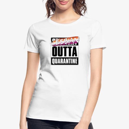 Lesbian Outta Quarantine - Lesbian Pride - Women's Premium Organic T-Shirt