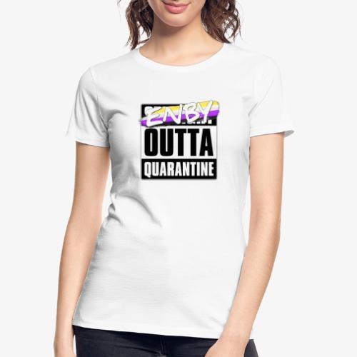 Enby Outta Quarantine - Nonbinary Pride - Women's Premium Organic T-Shirt