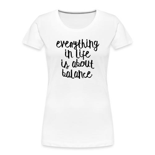 Balance - Women's Premium Organic T-Shirt