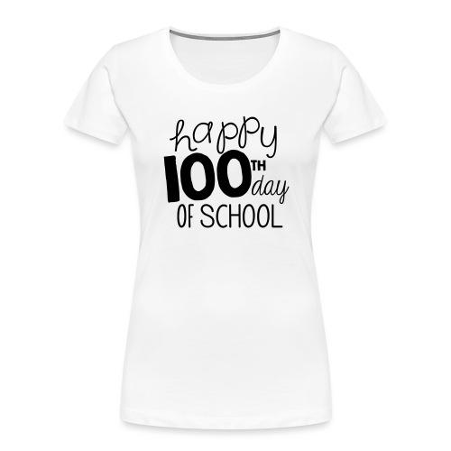 Happy 100th Day of School Chalk Teacher T-Shirt - Women's Premium Organic T-Shirt
