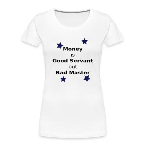 Money Slogan - Women's Premium Organic T-Shirt