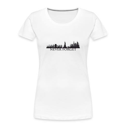 New York: Never Forget - Women's Premium Organic T-Shirt