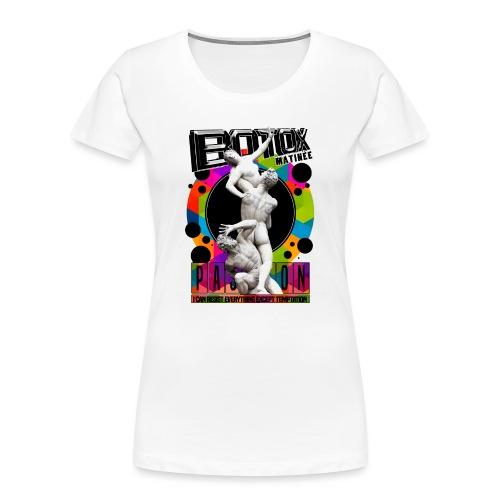 BOTOX MATINEE PASSION T-SHIRT - Women's Premium Organic T-Shirt