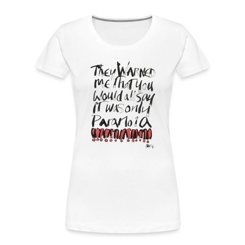 Paranoia - Women's Premium Organic T-Shirt