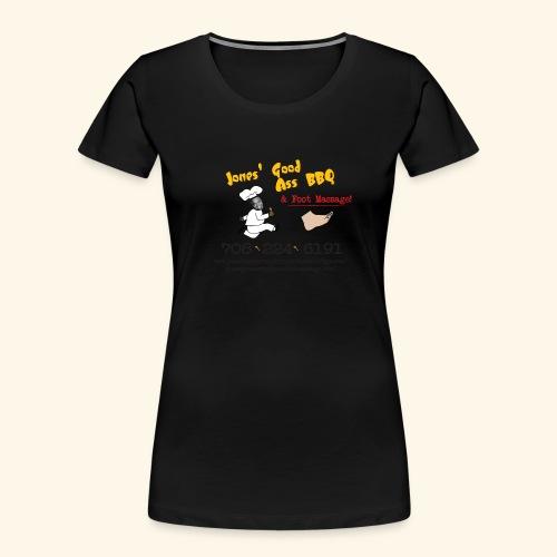Jones Good Ass BBQ and Foot Massage logo - Women's Premium Organic T-Shirt