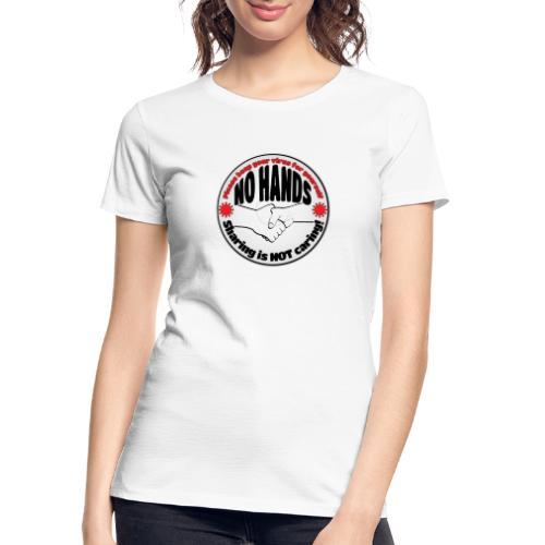 Virus - Sharing is NOT caring! - Women's Premium Organic T-Shirt