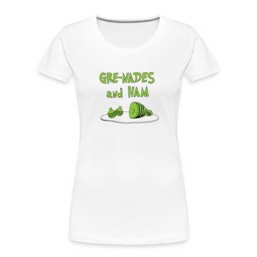Gre-nades and Ham - Women's Premium Organic T-Shirt