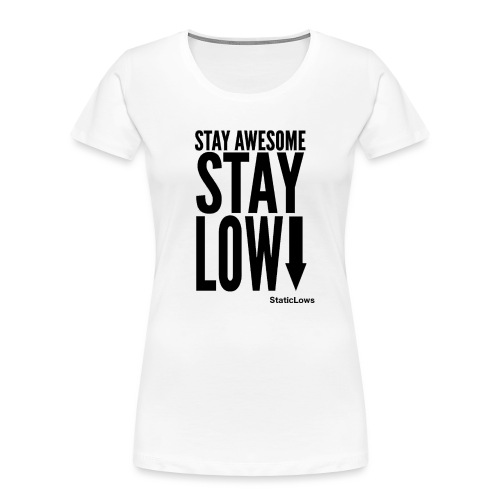 Stay Awesome - Women's Premium Organic T-Shirt