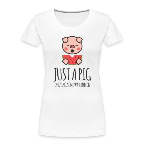 Just A Pig Enjoying Some Watermelon - Women's Premium Organic T-Shirt