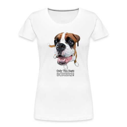 Only the best - boxers - Women's Premium Organic T-Shirt