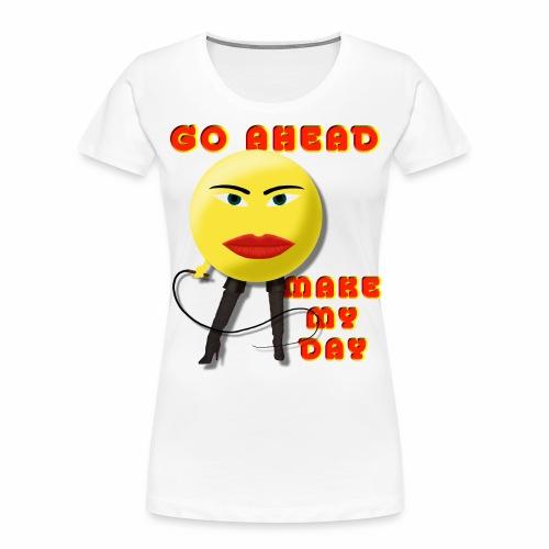 Make My Day - Women's Premium Organic T-Shirt