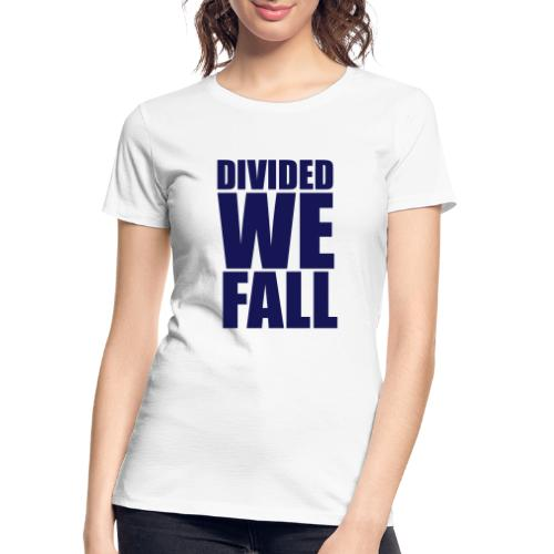 DIVIDED WE FALL - Women's Premium Organic T-Shirt