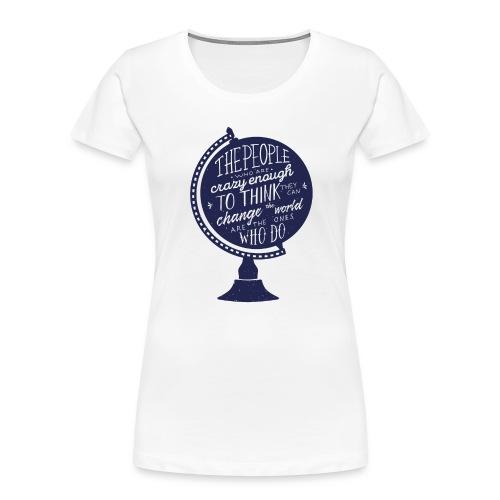 change the world - Women's Premium Organic T-Shirt