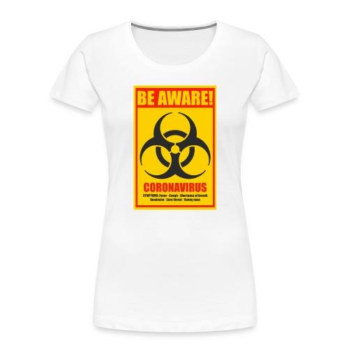 Be aware! Coronavirus biohazard warning sign - Women's Premium Organic T-Shirt
