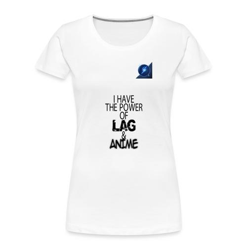 I Have The Power of Lag & Anime - Women's Premium Organic T-Shirt
