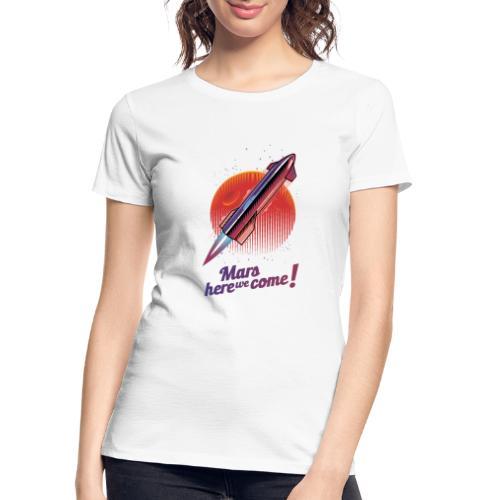 Mars Here We Come - Light - Women's Premium Organic T-Shirt