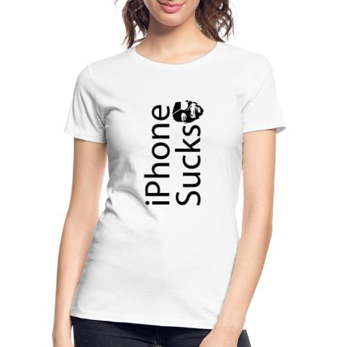 iPhone Sucks - Women's Premium Organic T-Shirt