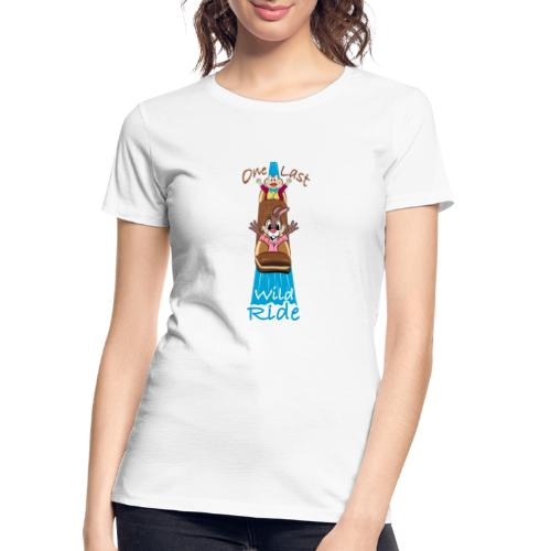 One Last Wild Ride - Women's Premium Organic T-Shirt