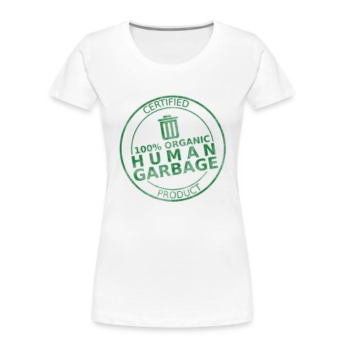 100% Human Garbage - Women's Premium Organic T-Shirt