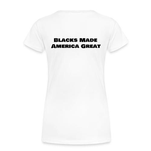 (blacks_made_america) - Women's Premium Organic T-Shirt