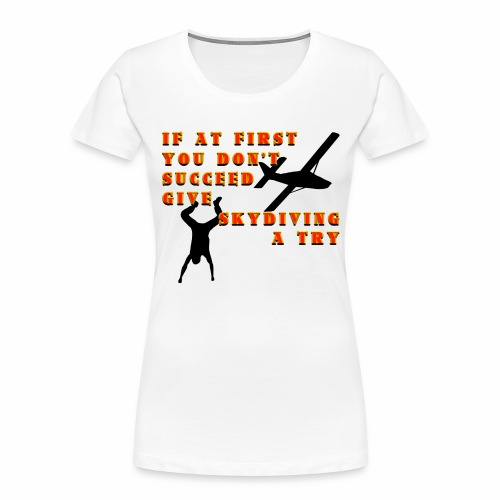 Try Skydiving - Women's Premium Organic T-Shirt