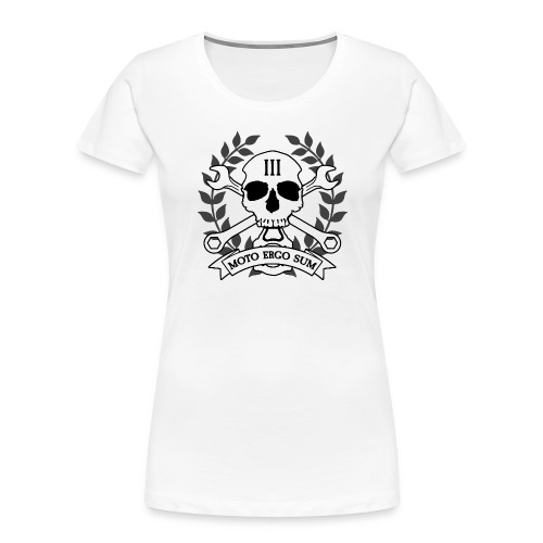 Moto Ergo Sum - Women's Premium Organic T-Shirt