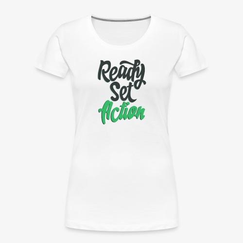 Ready.Set.Action! - Women's Premium Organic T-Shirt