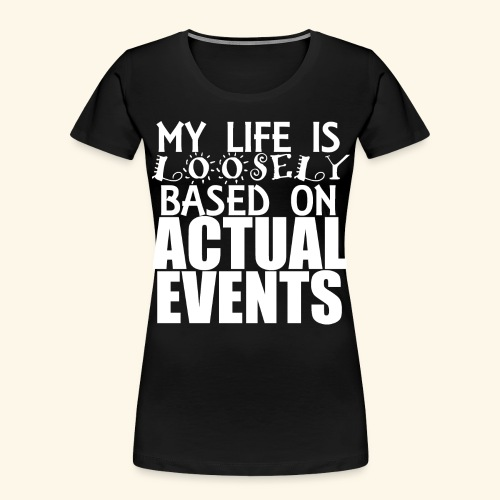 loosely based - Women's Premium Organic T-Shirt