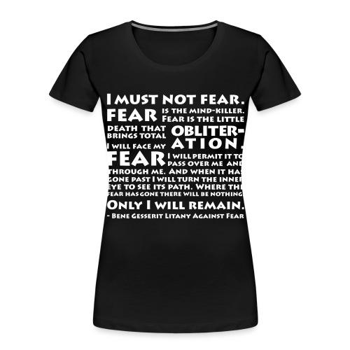 Litany Against Fear - Women's Premium Organic T-Shirt